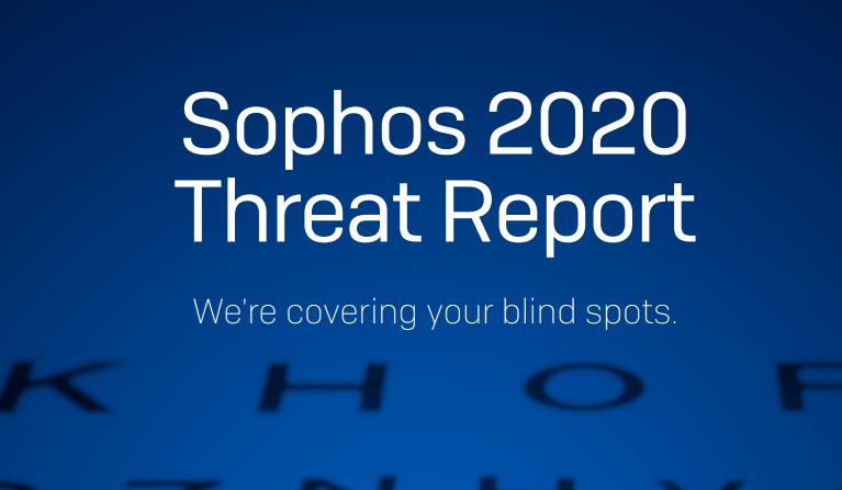 SophosLabs Threat Report 2020
