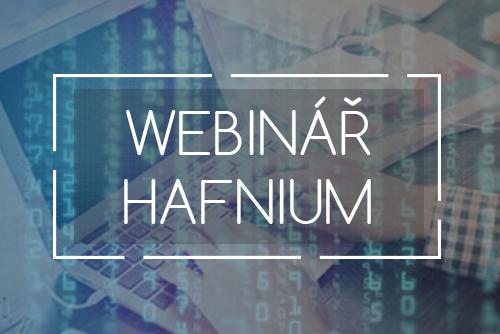 Webinář HAFNIUM – nová kybernetická hrozba zblízka
